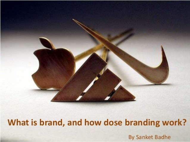 What is brand, and how dose branding work? By Sanket Badhe