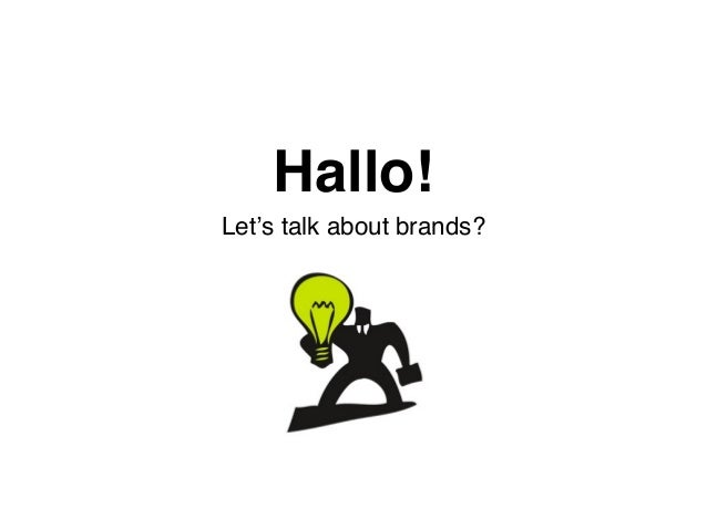 Hallo! Let's talk about brands?