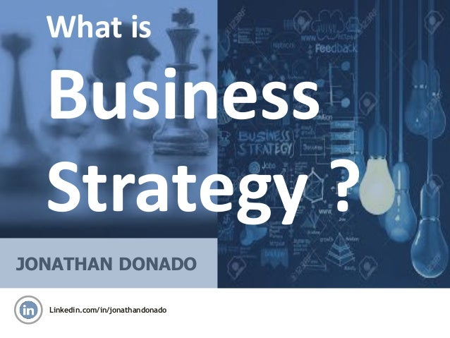 What Is Business Strategy ?