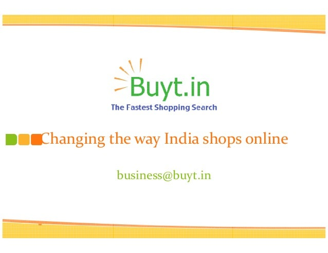 Changing the way India shops online          business@buyt.in