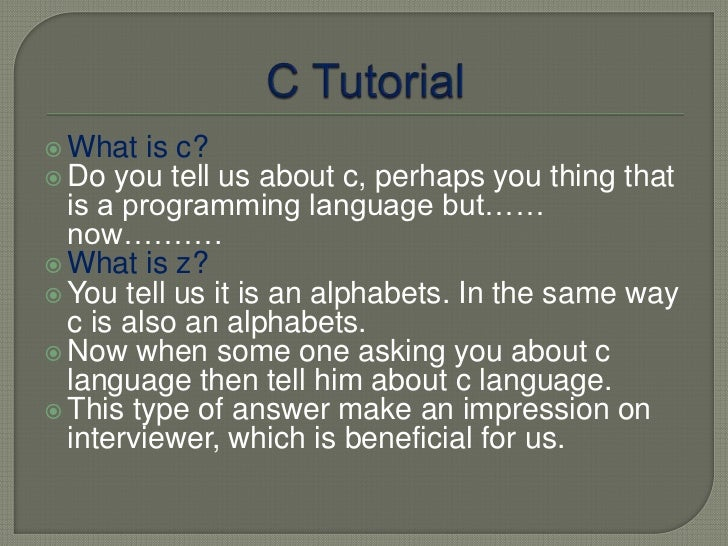  What is c? Do you tell  us about c, perhaps you thing that  is a programming language but……  now………. What is z? You t...