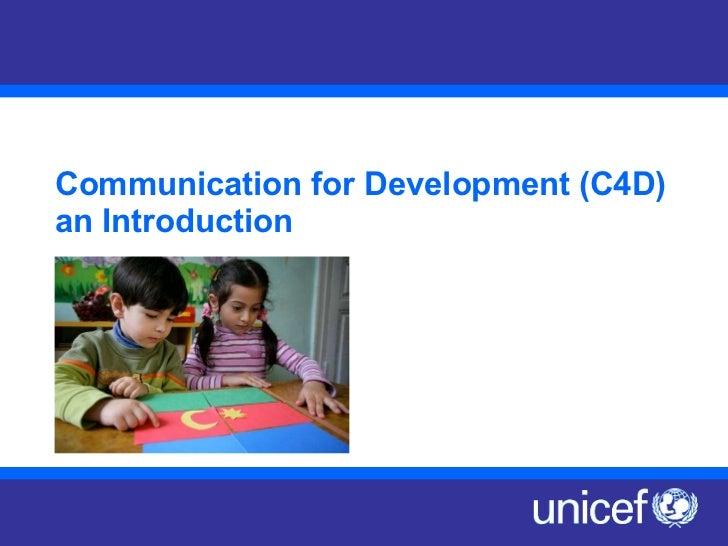 Communication for Development (C4D) an Introduction