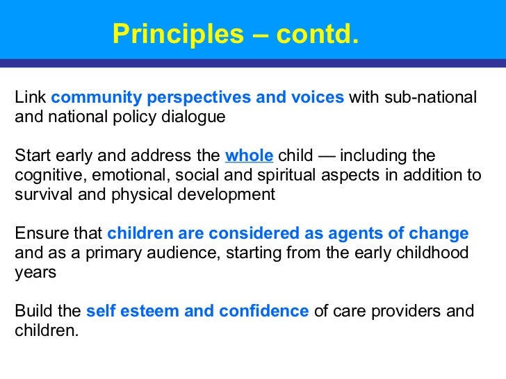 Principles – contd. Link communityperspectivesandvoices withsub-national and national policy dialogue Start early an...
