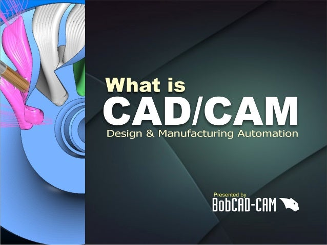 What is CAD-CAM