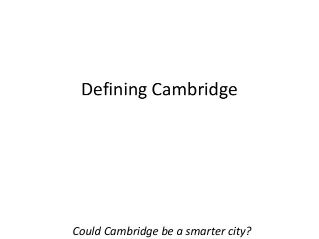 Defining Cambridge  Could Cambridge be a smarter city?