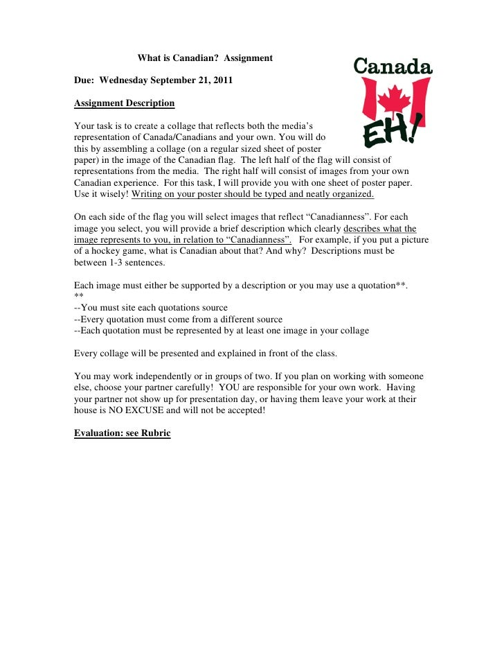 What is Canadian? AssignmentDue: Wednesday September 21, 2011Assignment DescriptionYour task is to create a collage that r...