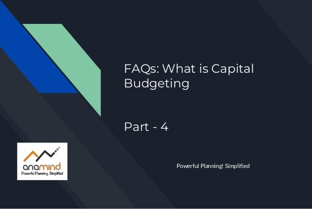 FAQs: What is Capital Budgeting Part - 4 Powerful Planning! Simplified
