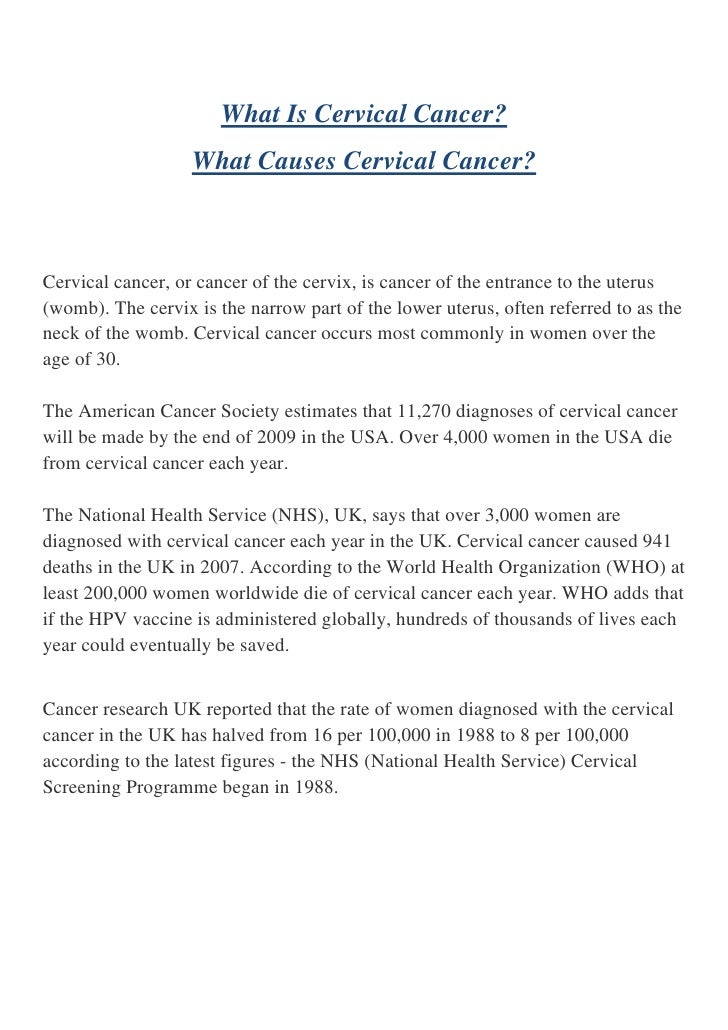 What Is Cervical Cancer?                    What Causes Cervical Cancer?    Cervical cancer, or cancer of the cervix, is c...