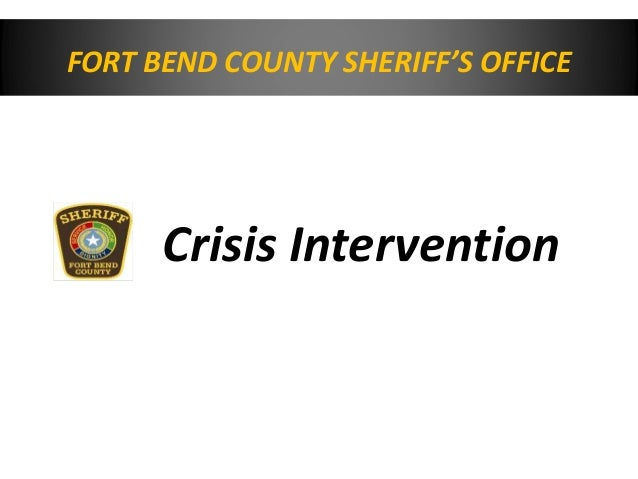 FORT BEND COUNTY SHERIFF'S OFFICE Crisis Intervention