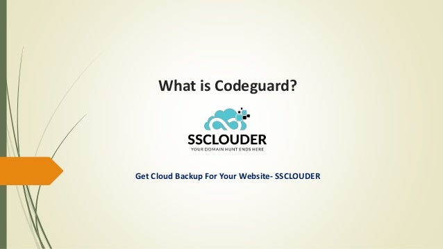 What is Codeguard? Get Cloud Backup For Your Website- SSCLOUDER