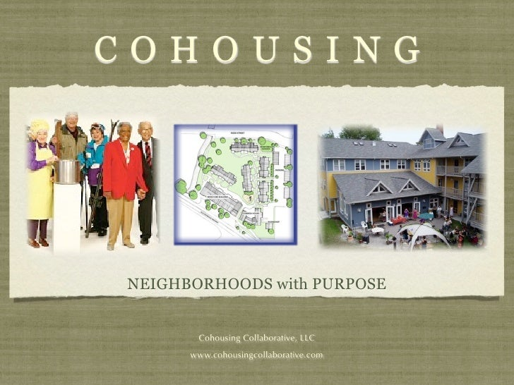 COHOUSINGNEIGHBORHOODS with PURPOSE       Cohousing Collaborative, LLC      www.cohousingcollaborative.com