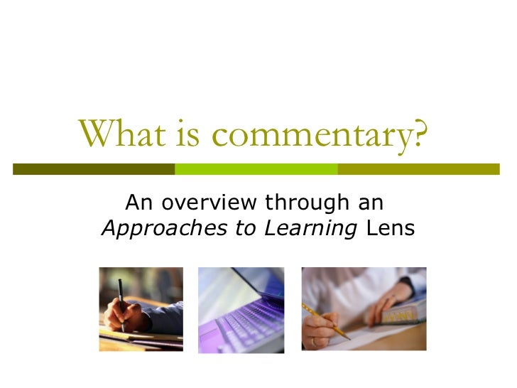 What is commentary?  An overview through an  Approaches to Learning  Lens
