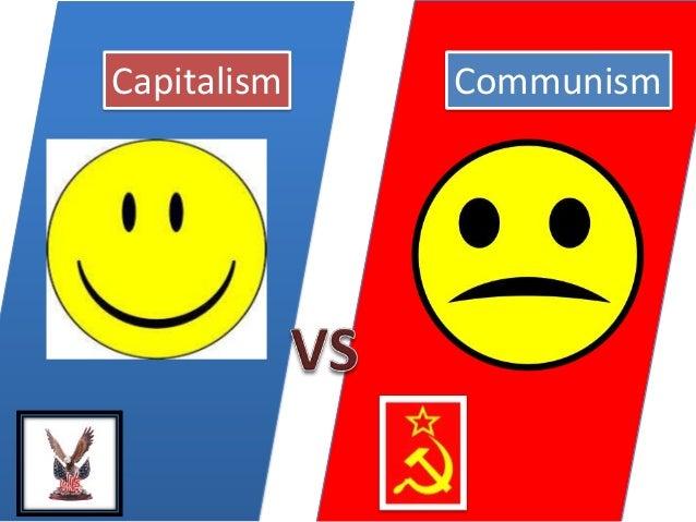 Capitalism   Communism               VS