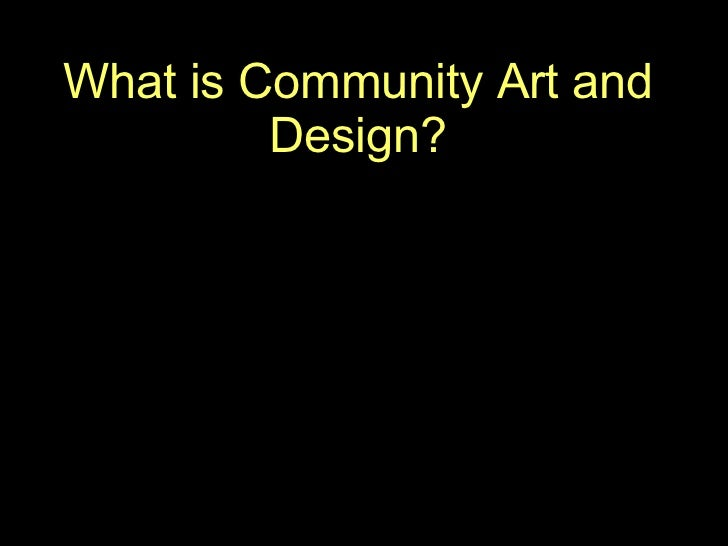 What is Community Art and Design?