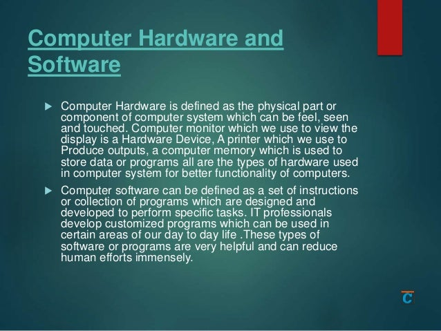 What is computer hardware and software Slide 2