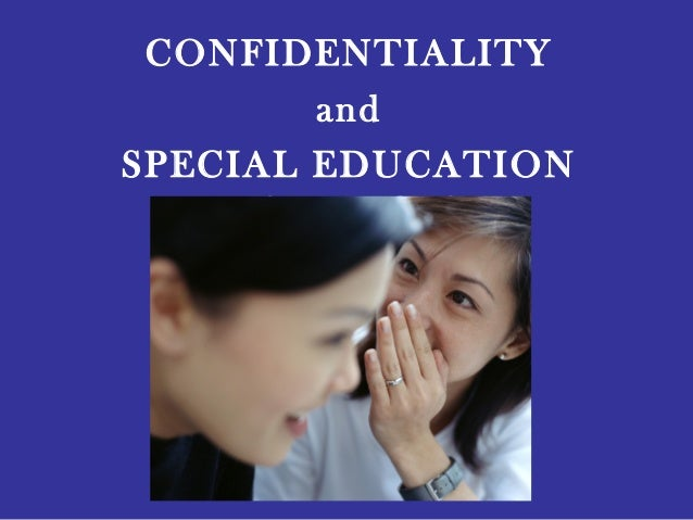 CONFIDENTIALITY and SPECIAL EDUCATION SERVICES