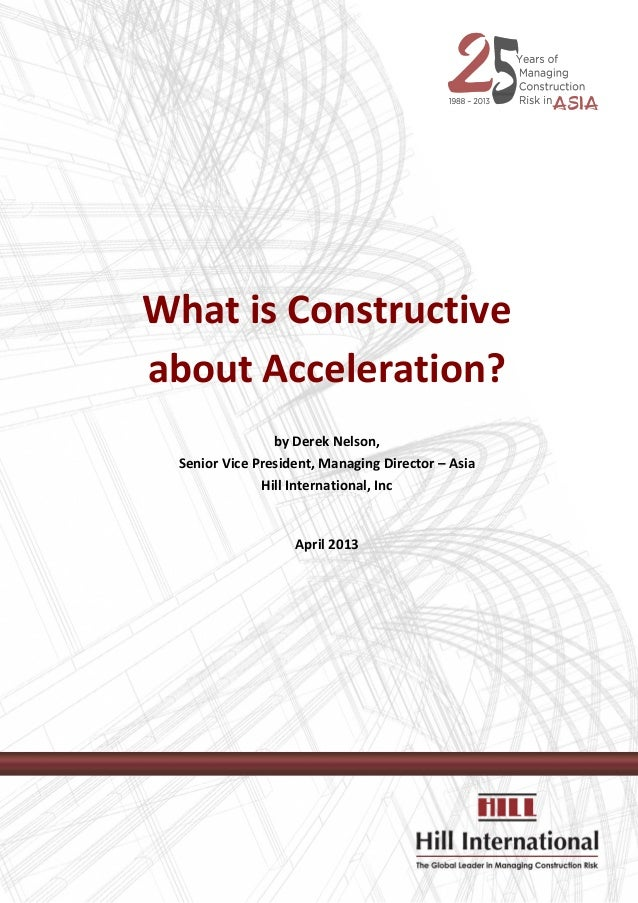 What is Constructiveabout Acceleration?                by Derek Nelson, Senior Vice President, Managing Director – Asia   ...
