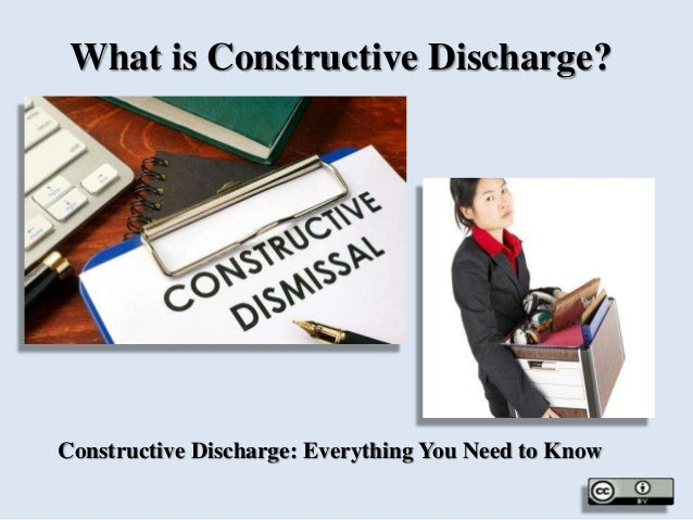 What is Constructive Discharge? Constructive Discharge: Everything You Need to Know