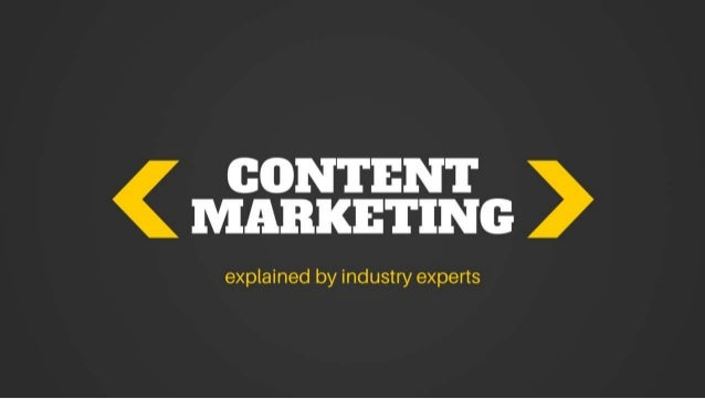Content Marketing: explained by industry experts