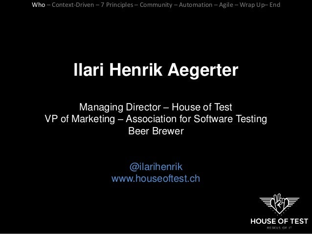 QA Fest 2017. Ilari Henrik Aegerter. What is Context- Driven Testing? Slide 3