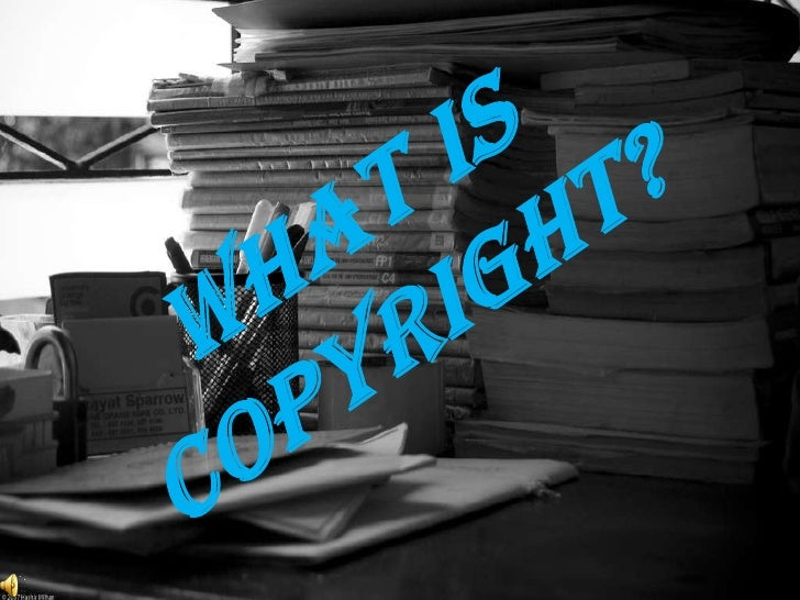 What is Copyright?<br />