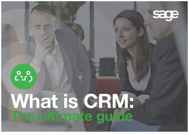 What is CRM: The ultimate guide