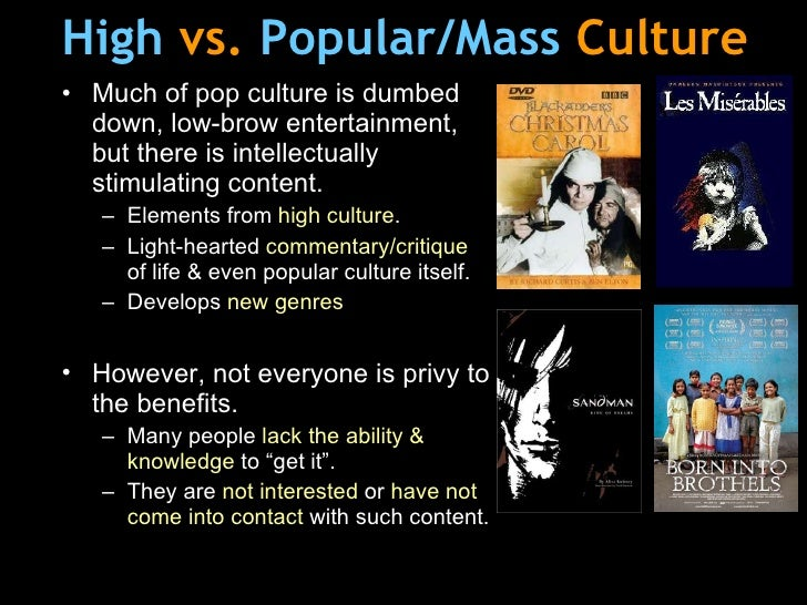 An analysis to distinguish if popular culture is subservient to high culture