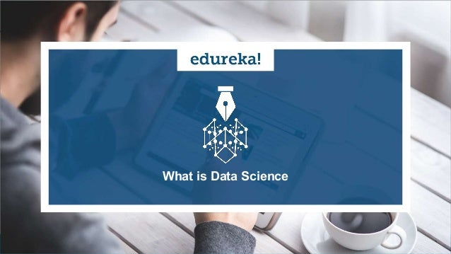 What Is Data Science? Data Science Course - Data Science