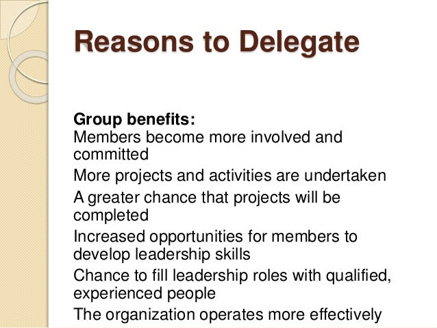 the importance of delegation in organizations Effective managers know what responsibilities to delegate in order to accomplish the mission and goals of the organization.