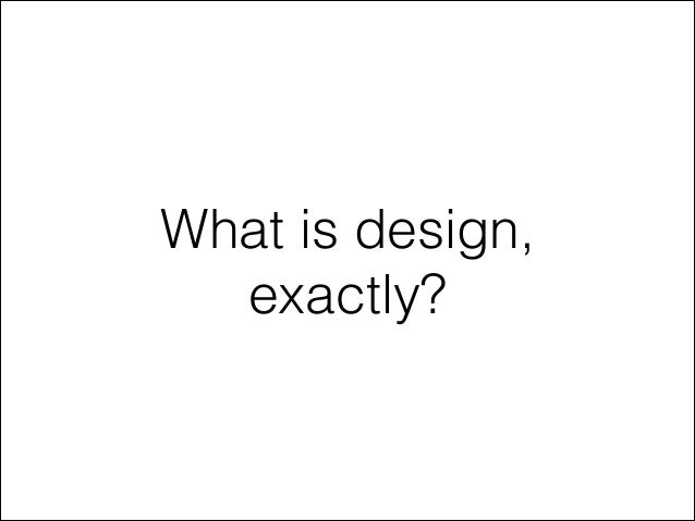 What is design, exactly?