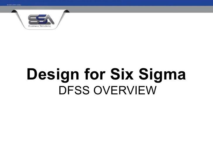 Design for Six Sigma   DFSS OVERVIEW