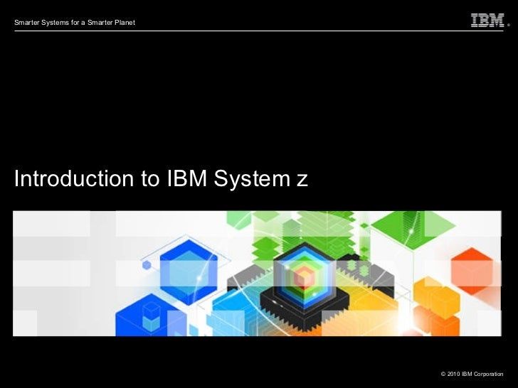 Introduction to IBM System z