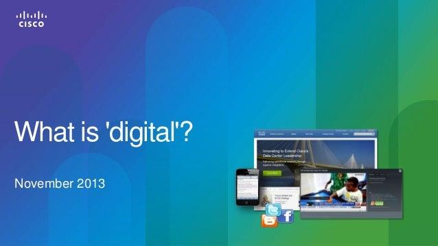 What is 'digital'? November 2013