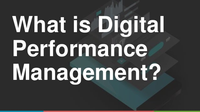 What is Digital Performance Management?