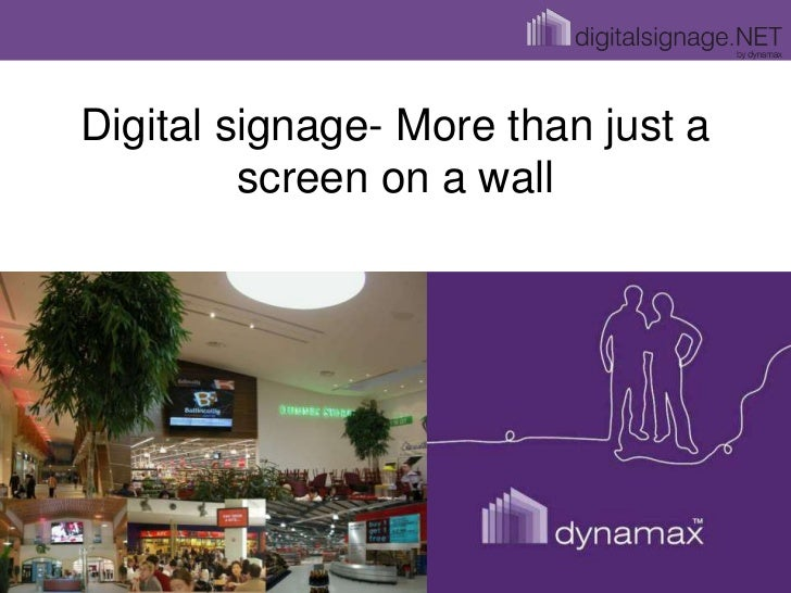 Digital signage- More than just a         screen on a wall