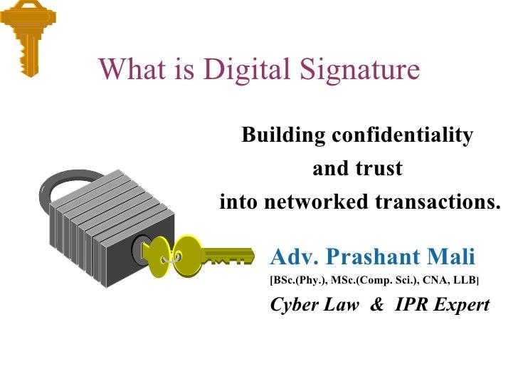 What is Digital Signature <ul><li>Building confidentiality  </li></ul><ul><li>and trust  </li></ul><ul><li>into networked ...