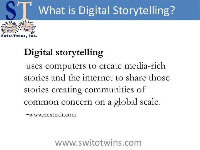 What is Digital Storytelling?Digital storytelling uses computers to create media-richstories and the internet to share tho...