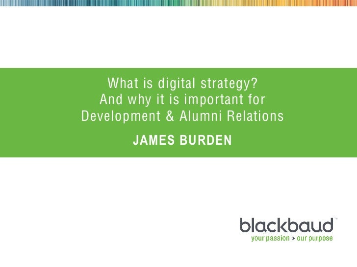 What is digital strategy?               And why it is important for             Development & Alumni Relations            ...