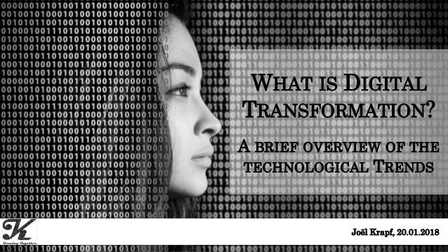 Seite 120.01.2018 | What is digital Transformation – An introduction to reflect upon| Joël Krapf WHAT IS DIGITAL TRANSFORM...