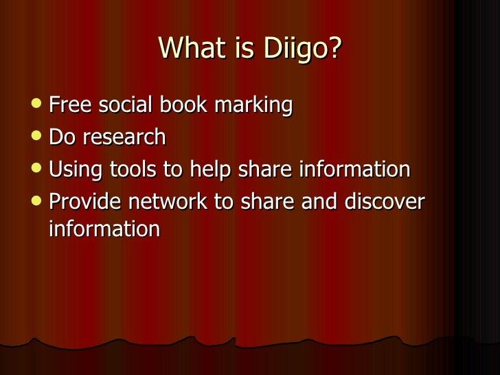 What is Diigo? <ul><li>Free social book marking </li></ul><ul><li>Do research </li></ul><ul><li>Using tools to help share ...