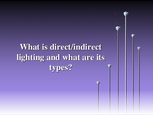 What Is Direct Indirect Lighting And What Is Its Types
