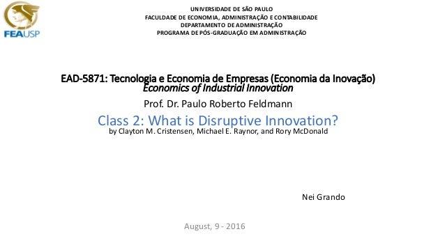 EAD-5871: Tecnologia e Economia de Empresas (Economia da Inovação) Economics of Industrial Innovation Prof. Dr. Paulo Robe...