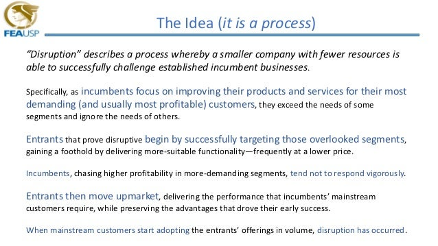 """The Idea (it is a process) """"Disruption"""" describes a process whereby a smaller company with fewer resources is able to succ..."""
