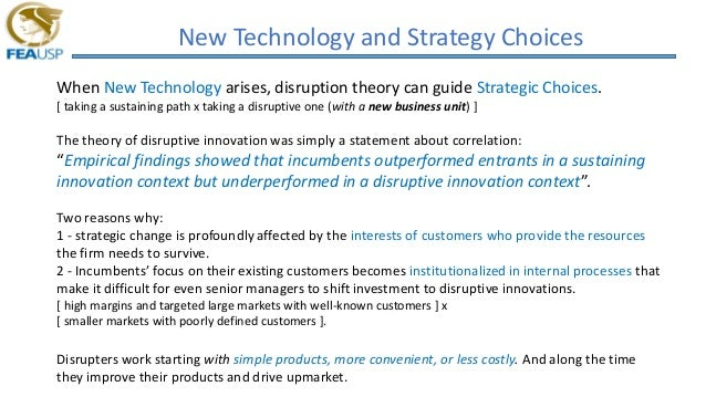 New Technology and Strategy Choices When New Technology arises, disruption theory can guide Strategic Choices. [ taking a ...
