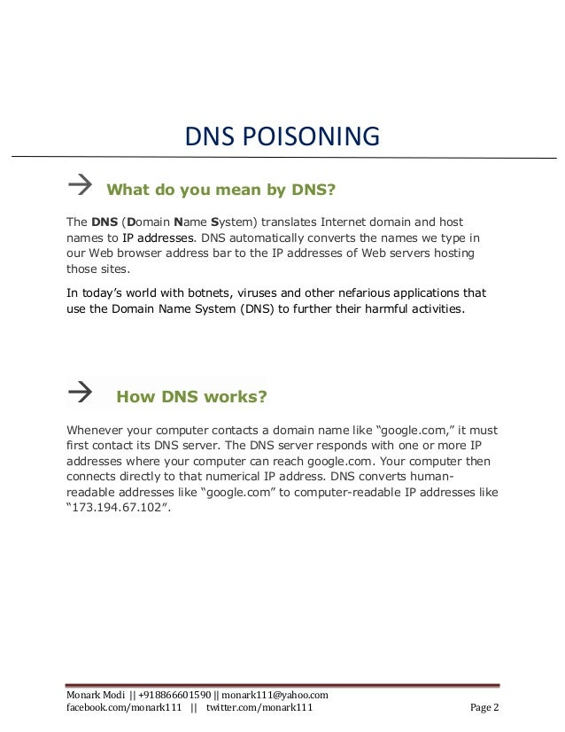 dns poisoning Q how do i verify that my isp or my own recursive resolvers are free from dns cache poisoning bug that is promised full disclosure of the flaw by dan on august 7 at the black hat conference how do i test my dns server for dns cache pollution or dns cache poisoning bug a dns cache poisoning (also.