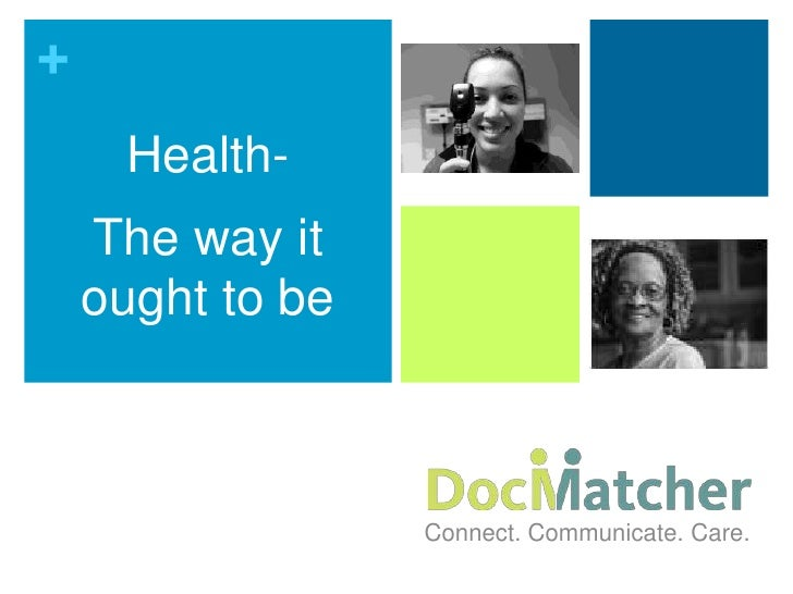 Health-<br />The way it ought to be<br />Connect. Communicate. Care.<br />