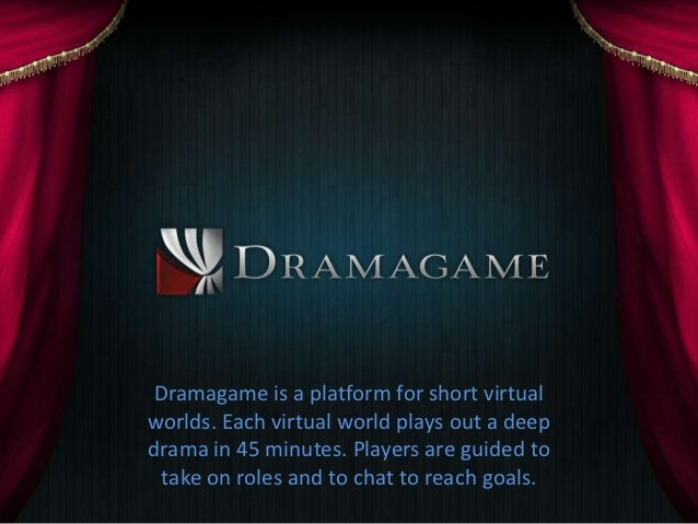 Dramagame is a platform for short virtualworlds. Each virtual world plays out a deepdrama in 45 minutes. Players are guide...