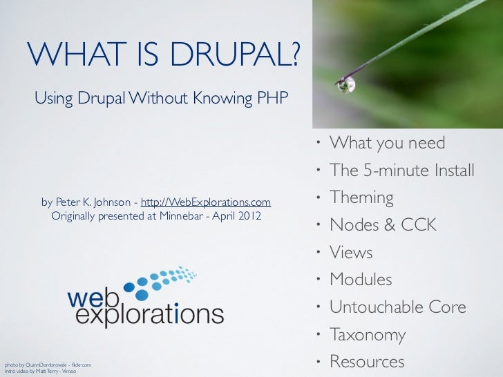 WHAT IS DRUPAL?            Using Drupal Without Knowing PHP                                                               ...