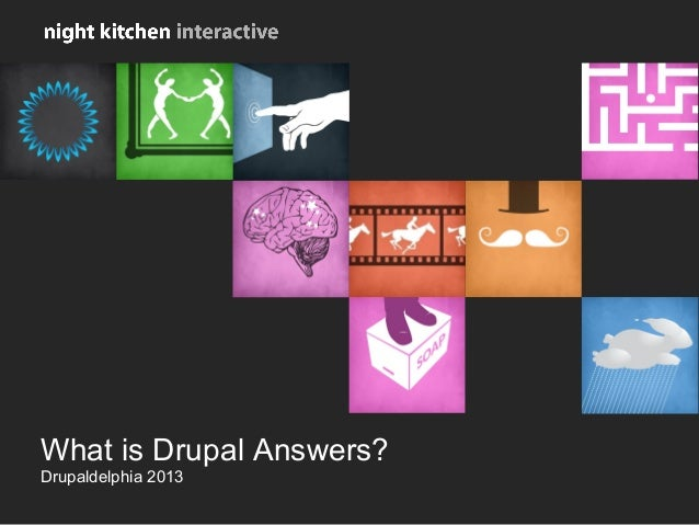 What is Drupal Answers? Drupaldelphia 2013