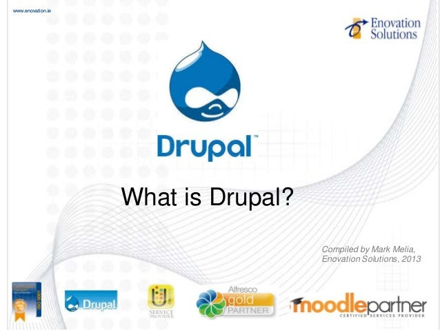 www.enovation.iewww.enovation.ie What is Drupal? Compiled by Mark Melia, Enovation Solutions, 2013